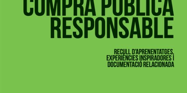 """La XMESS publica """"COMPRA PÚBLICA RESPONSABLE: Recull d'aprenentatges, experiències inspiradores i documentació relacionada"""""""